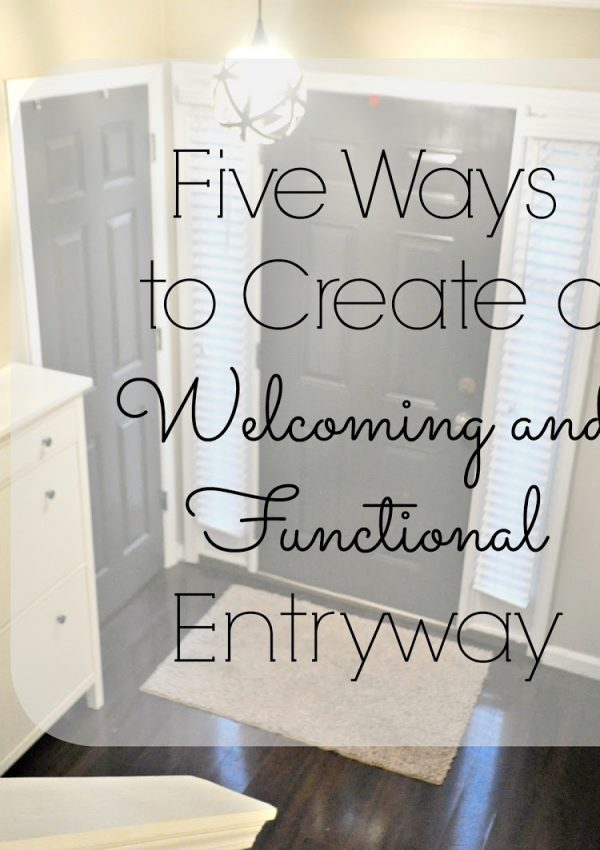 5 Ways to Create a Welcoming and Functional Entryway