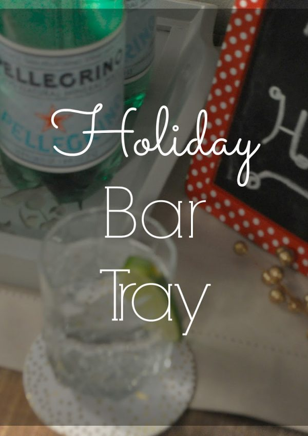 Holiday Bar Tray: The Alternative to a Bar Cart